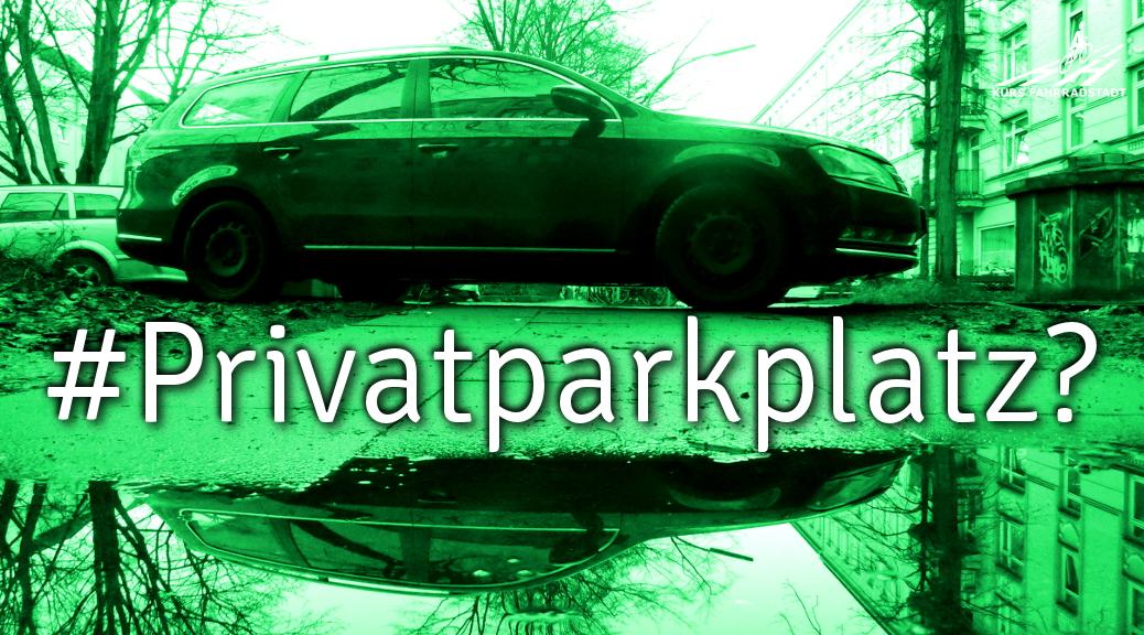 #Privatparkplatz?
